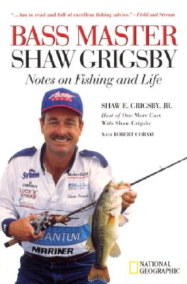 Image for Bass Master Shaw Grigsby : Notes on Fishing & Life
