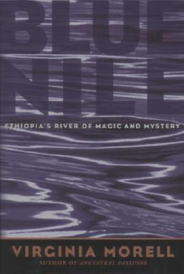 Image for Blue Nile: Ethiopia's River of Magic and Mystery