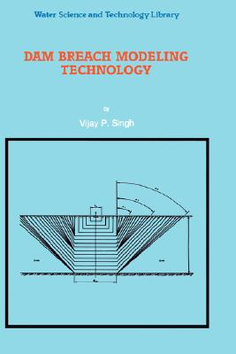 Image for Dam Breach Modeling Technology (Water Science and Technology Library)
