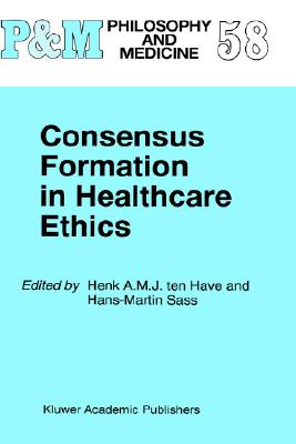 Image for Consensus Formation in Healthcare Ethics (Philosophy and Medicine)