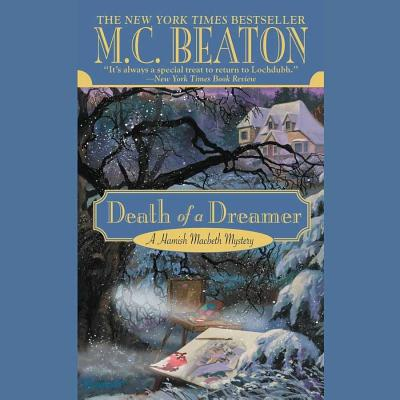 Death of a Dreamer (Hamish Macbeth Mysteries, No. 22), Beaton, M C
