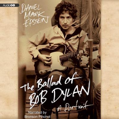 Image for The Ballad of Bob Dylan Lib/E: A Portrait