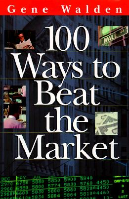 Image for 100 Ways to Beat the Market (One Hundred Ways To Beat The Stock Market)
