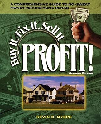 Buy It, Fix It, Sell It: Profit!, Myers, Kevin