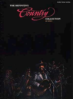 The Definitive Country Collection (Piano-Vocal-Guitar Series), Hal Leonard Publishing Staff