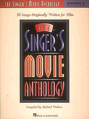 Image for The Singer's Movie Anthology:  56 Songs Originally Written for Film (Women's Edition)