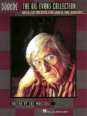 Gil Evans Collection (Falk Symposium): 15 Study and Sketch Scores from Gil's Manuscripts, Evans, Gil ; Muccioli, Joe