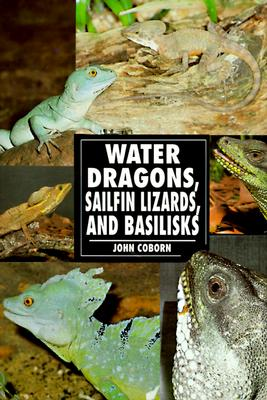 Image for WATER DRAGONS SAILFIN LIZARDS AND BASILISKS