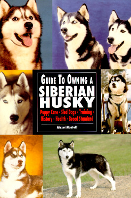 Image for Guide to Own Siberian Husky (Re Dog)
