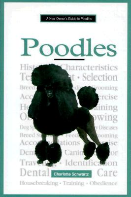 A New Owner's Guide To Poodles, Charlotte Schwartz