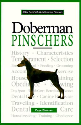 A New Owner's Guide To Doberman Pinschers, Faye Strauss