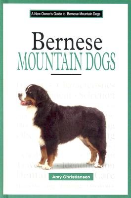 Image for A New Owner's Guide To Bernese Mountain Dogs