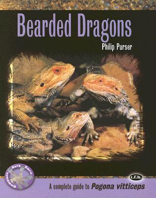 Bearded Dragons: A Complete Guide to Pogona Vitticeps (Complete Herp Care), Philip Purser