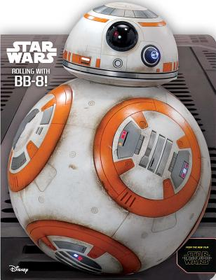 Image for Star Wars: Rolling with BB-8! (Star Wars: the Force Awakens)