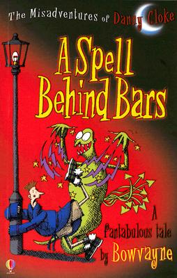 Image for A Spell Behind Bars (Misadventures of Danny Cloke)