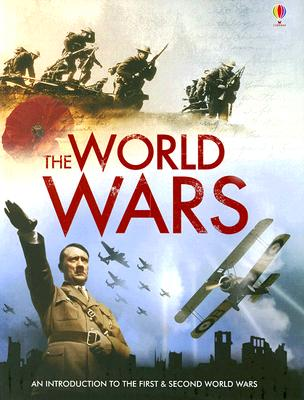 The World Wars, PAUL DOWSWELL, RUTH BROCKLEHURST, HENRY BROOK