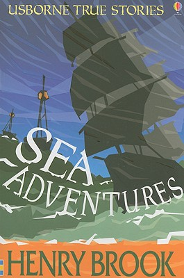 Image for Sea Adventures (Usborne True Stories)
