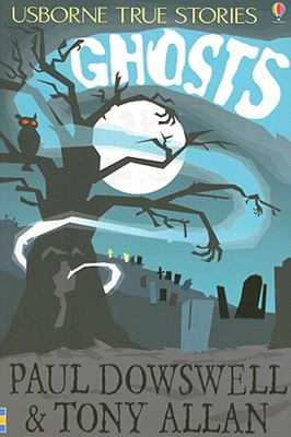Image for Ghosts (Usborne True Stories)