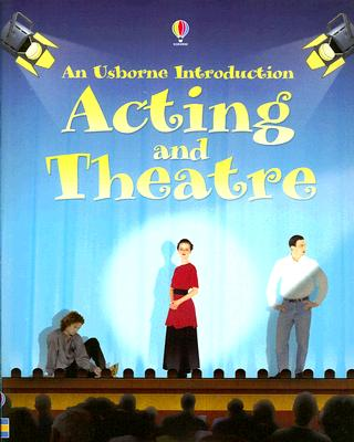 Acting and Theatre (Usborne Introduction), Cheryl Evans, Lucy Smith