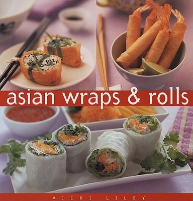 Asian Wraps & Rolls (Essential Kitchen Series), Liley, Vicki