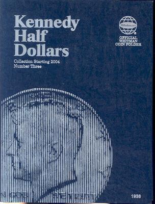 Image for Kennedy Half Dollars Folder Starting 2004 (Official Whitman Coin Folder)
