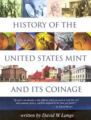 Image for History Of The United States Mint and Its Coinage (HISTORY OF THE U. S. MINT AND ITS COINAGE)
