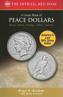 Bowers Series: A Guide Book of Peace Dollars (Bowers (Burdette)), Roger Burdette