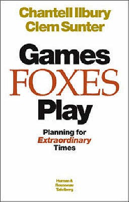 Image for Games Foxes Play: Planning for Extraordinary Times [Paperback] by Sunter, Clem