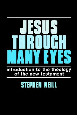 Image for Jesus Through Many Eyes: Introduction to the Theology of the New Testament