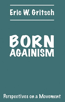 Image for Born Againism, Perspectives on a Movement