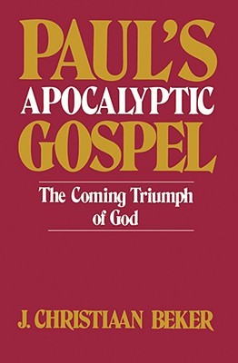 Image for Paul's Apocalyptic Gospel: The Coming Triumph of God
