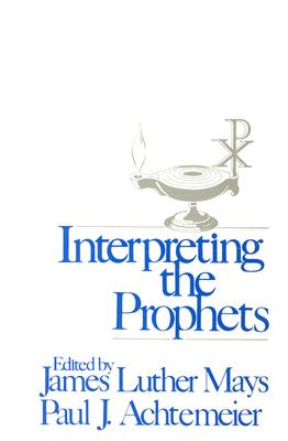 Interpreting the Prophets, James Luther Mays