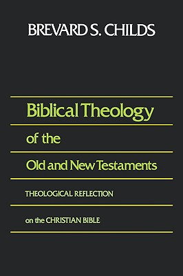Image for Biblical Theology of Old and New Testament Theological Reflection of the Christian Bible