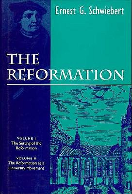 The Reformation: The Setting of the Reformation : The Reformation As a University Movement, Ernest George Schwiebert