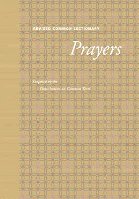 Image for REVISED COMMON LECTIONARY PRAYERS : PROPOSED BY THE CONSULTATION ON COMMON TEXTS