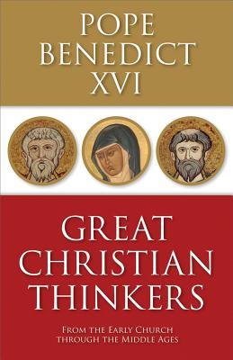 Image for Great Christian Thinkers: From the Early Church Through the Middle Ages
