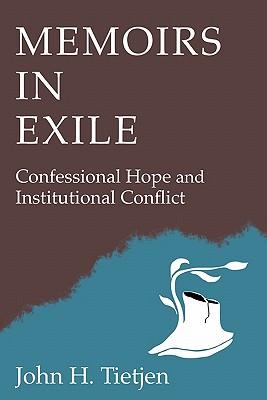 Memoirs in Exile, Tietjen, John H.