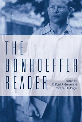 The Bonhoeffer Reader, Clifford J. Green