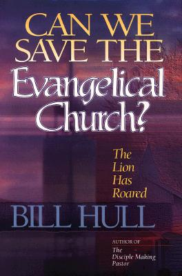 Image for Can We Save the Evangelical Church?: The Lion Has Roared