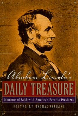 Image for Abraham Lincolns Daily Treasure: Moments of Faith with Americas Favorite President