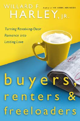 Image for Buyers, Renters & Freeloaders: Turning Revolving-Door Romance into Lasting Love