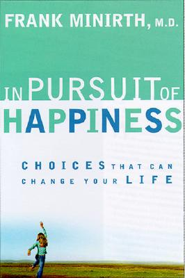 Image for In Pursuit of Happiness: Choices That Can Change Your Life