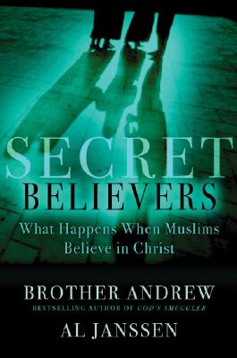 Image for Secret Believers: What Happens When Muslims Believe in Christ