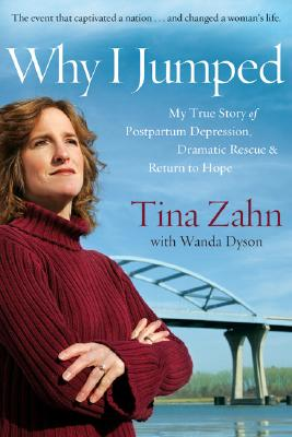 Image for Why I Jumped: My True Story Of Postpartum Depression Dramatic Rescue &