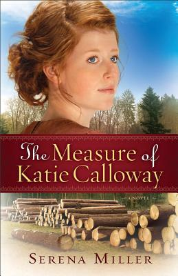 Image for Measure of Katie Calloway, The: A Novel