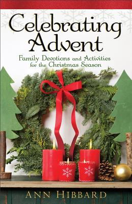 Image for Celebrating Advent: Family Devotions and Activities for the Christmas Season