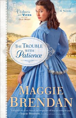 Image for Trouble with Patience, The: A Novel (Virtues and Vices of the Old West)