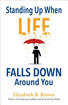 Image for Standing Up When Life Falls Down Around You