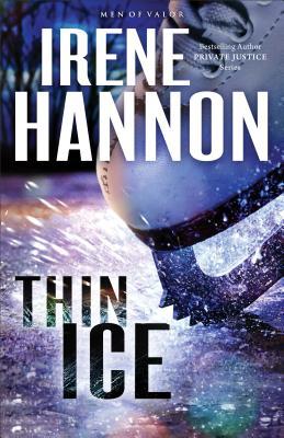Thin Ice: A Novel (Men of Valor), Hannon, Irene