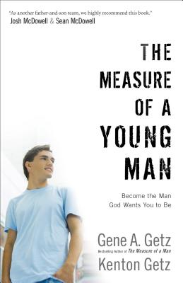 Image for The Measure of a Young Man: Become the Man God Wants You to Be